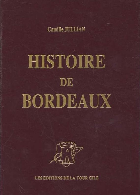Histoire de bordeaux depuis les origines jusqu 39 en 1895 for Les chambres de camille bordeaux