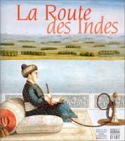 Catalogue d'exposition - La route des Indes. Les Indesen Europe : Échanges artistiques et héritage commun 1650 - 1850, © Mairie de Bordeaux