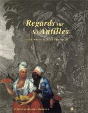Catalogue d'exposition - Regards sur les Antilles : collection Marcel Chatillon, © Mairie de Bordeaux