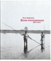 Catalogue d'exposition - Félix Arnaudin : Œuvre photographique 1874 - 1921, © Mairie de Bordeaux