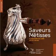 Saveurs métisses : l'odyssée du café et du cacao. Samadet : Musée départemental de la faïence et des arts de la table, 2011