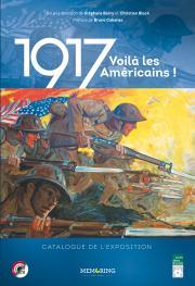 Catalogue exposition 1917 Voilà les Américains, Bordeaux, Memoring, 2017
