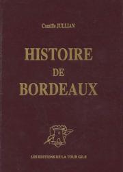 Histoire de Bordeaux depuis les origines jusqu'en 1895 - Camille Jullian