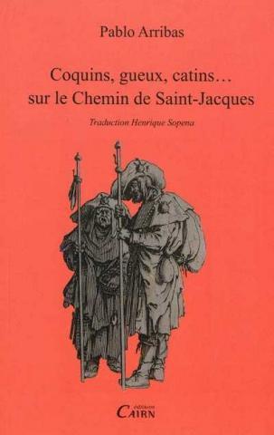 Coquins, gueux, catins… sur le Chemin de Saint-Jacques de Pablo Arribas