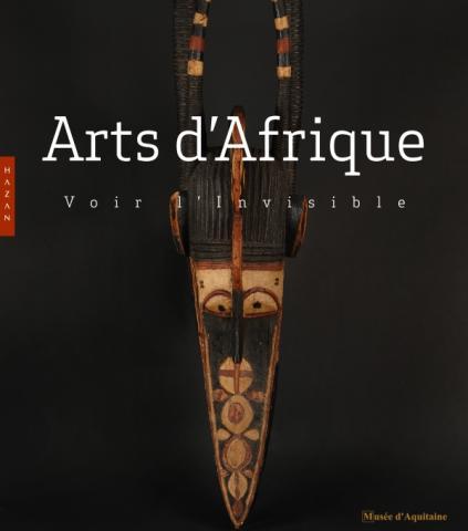 Catalogue d'exposition arts d'Afrique : Voir l'invisible, Guiné, masque, Baga, Banda, © Edition Hazan, © Mairie de Bordeaux