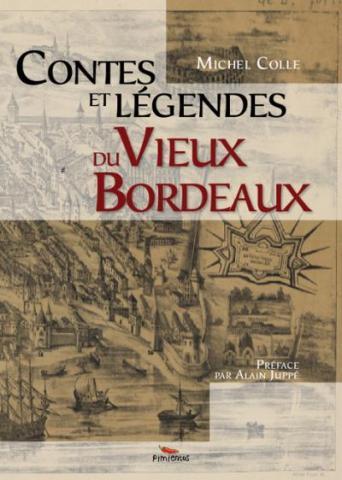 Contes et légendes du vieux Bordeaux / Michel Colle. Urrugne : Pimientos, 2014