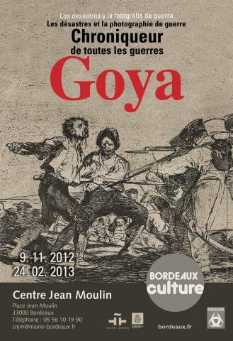 Affiche de l'expo Goya, chroniqueur de toutes les guerres