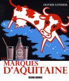 Les marques d'Aquitaine, Olivier Londeix. Editions Sud-Ouest, 2008