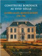 couverture du livre Construire Bordeaux au XVIIIe siècle de Philippe Maffre