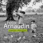 Couverture catalogue d'exposition Félix Arnaudin : Le guetteur mélancolique, © Mairie de Bordeaux