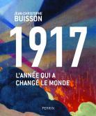 1917, L'année qui a changé le monde de Jean-Christophe Buisson