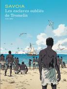 Les esclaves oubliés de Tromelin, Sylvain Savoia