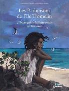 Les Robinsons de l'île Tromelin, (C)Musée d'Aquitaine